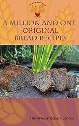A Million and One Original Bread Recipes (English Edition)
