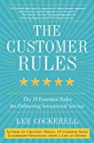 img - for The Customer Rules: The 39 Essential Rules for Delivering Sensational Service book / textbook / text book