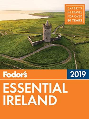 Fodor's Essential Ireland 2019 (Full-color Travel Guide) (Things To See In Scotland And Ireland)