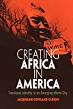Creating Africa in America: Translocal Identity in an Emerging World City (Contemporary Ethnography)