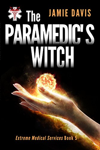 The Paramedic's Witch (Extreme Medical Services Book 5)