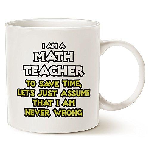 MAUAG Funny Math Teacher...Assume I Am Never Wrong Coffee Mug, Best Christmas Gifts for Teacher Porcelain Cup, White 14 Oz by LaTazas