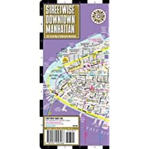 Streetwise Downtown Manhattan Map - Laminated Street Map of Downtown Manhattan, NY