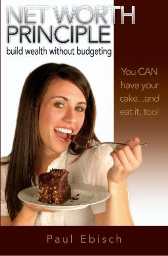 Net Worth Principle: Build Wealth Without Budgeting pdf epub