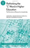 "Rethinking the ""L"" Word in Higher Education: The Revolution of Research on Leadership: ASHE Higher Education Report"