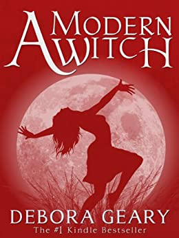 A Modern Witch (A Modern Witch Series: Book 1) by [Geary, Debora]