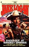 Shoot Out at Whiskey Springs, Jake Logan, 0515132802