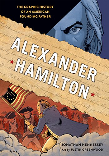Alexander Hamilton: The Graphic History of an American Founding Father by [Hennessey, Jonathan]