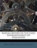 Annual Report of the State Superintendent of Education, , 1173562397
