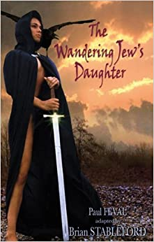 Book The Wandering Jew's Daughter by Paul Feval (2005-03-27)