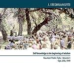Self Knowledge Is the Beginning of Wisdom: Fourteen Public Meetings, Ojai, USA, 1949   Jiddu Krishnamurti