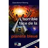 L'horrible face de la planète bleue: Un scénario possible (French Edition)