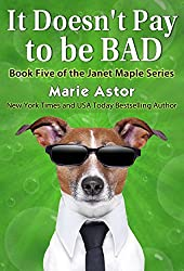 It Doesn't Pay to be Bad (Janet Maple Series Book 5)