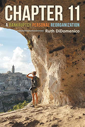 Chapter 11: A Bankruptcy Personal Reorganization