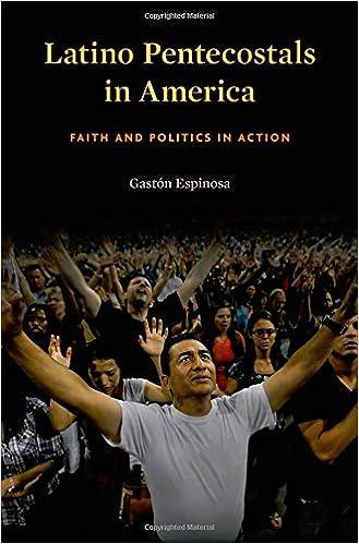 Latino Pentecostals in America: Faith and Politics in Action