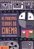 As Principais Teorias do Cinema. Uma Introdução