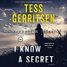 I Know a Secret: Rizzoli & Isles, Book 12 Audiobook by Tess Gerritsen Narrated by Tanya Eby