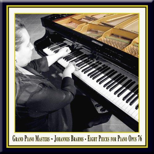 Grand Piano Masters - Brahms: Eight Pieces for Piano Opus 76 / Acht Klavierstücke Op.76 ()