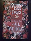 All We Hold Dear, Kathryn L. Davis, 0671736035