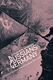 The Russians in Germany : A History of the Soviet Zone of Occupation, 1945-1949, Naimark, Norman M., 0674784065