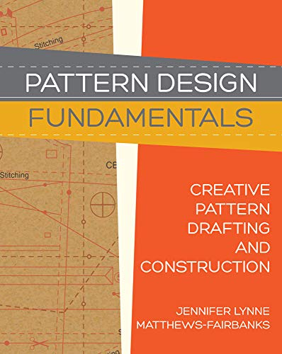 Pattern Design: Fundamentals: Construction and Pattern Drafting for Fashion (Design Sewing Pattern)
