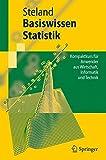 Basiswissen Statistik: Kompaktkurs für Anwender aus Wirtschaft, Informatik und Technik (Springer-Lehrbuch) (German Edition)