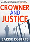 Crowner and Justice (The Chris Tyroll Mystery Series Book 5)