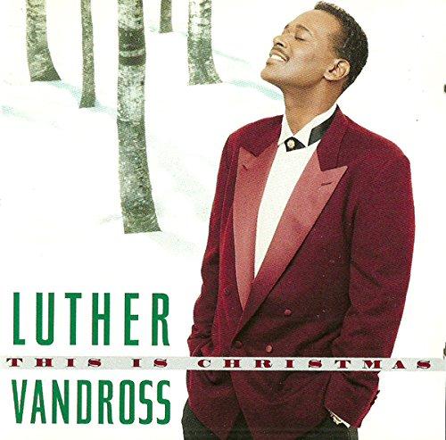 T h i s Is C h r i s t m a s (Luther Vandross Please Come Home For Christmas)
