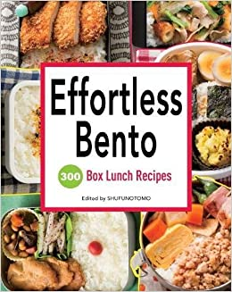 effortless bento 300 japanese box lunch recipes shufu no tomo 8601404955020 books. Black Bedroom Furniture Sets. Home Design Ideas