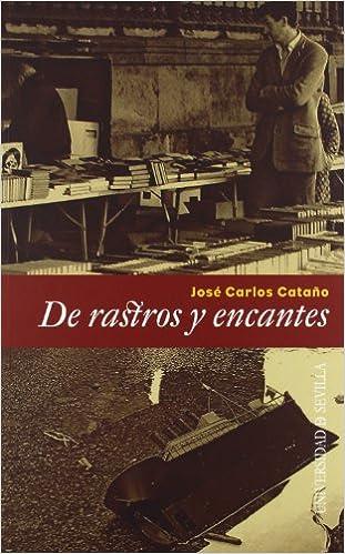 De rastros y encantes: 3 (Colección Bibliofilia): Amazon.es ...