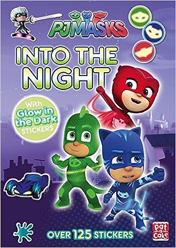 Into the Night: Glow-in-the-dark sticker book PJ Masks: Amazon.es: Pat-a-Cake, PJ Masks: Libros en idiomas extranjeros