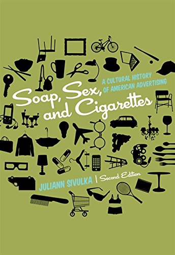 Soap, Sex, and Cigarettes: A Cultural History of American Advertising (Best Selling Brand Of Cigarettes)