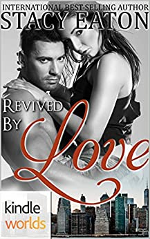 The Remingtons: Revived by Love (Kindle Worlds Novella) by [Eaton, Stacy]