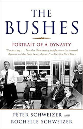 The Bushes: Portrait of a Dynasty, Schweizer, Peter; Schweizer, Rochelle