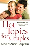 Hot Topics for Couples, Steve Chapman and Annie Chapman, 0736927778