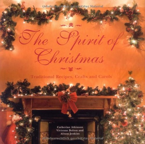 The Spirit of Christmas: Traditional Recipes and Crafts