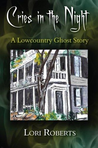 Cries in the Night: A Lowcountry Ghost Story [Roberts, Lori] (Tapa Blanda)