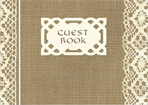 Book Guest Book: Visitors Book / Guestbook ( Vintage Burlap and Lace Design * Softback * 8.5' x 6' ) (Sign in Books for Weddings, Birthday, Funerals and Hospitality)