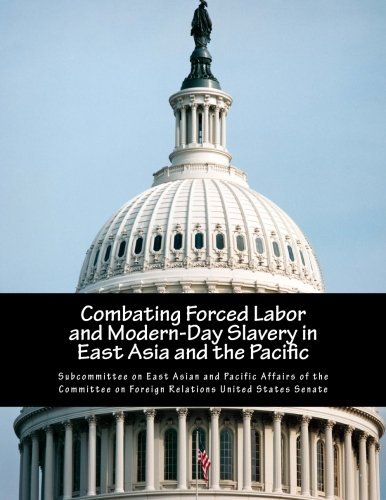 Combating Forced Labor and Modern-Day Slavery in East Asia and the Pacific