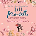 Staying at Daisy's Audiobook by Jill Mansell Narrated by Penelope Freeman