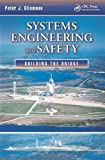 Systems Engineering and Safety, Peter J. Glismann, 1466552123