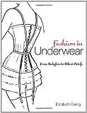 Fashion in Underwear, Elizabeth Ewing, 0486476499