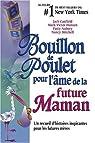 Bouillon de Poulet pour l'âme de la future Maman : Un recueil d'histoires inspirantes pour les futures mères par Canfield