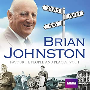 Brian Johnston's Down Your Way: Favourite People & Places Vol. 1 Audiobook