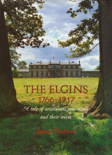 The Elgins, 1766-1917: A Tale of Aristocrats, Proconsuls and Their Wives by Sydney Checkland - Shopping Mall Elgin