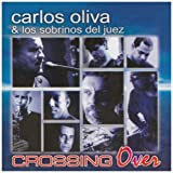 Crossing Over by Oliva, Carlos (2004-01-01)