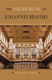 The Organ Music of Johannes Brahms