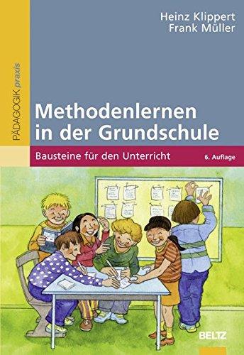 Methodenlernen in der Grundschule: Bausteine für den Unterricht (Beltz Praxis)