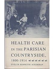 Health Care In Parisian Countryside, 1800-1914