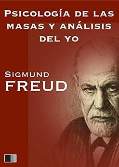 Psicología de las masas y análisis del yo de [Freud, Sigmund]